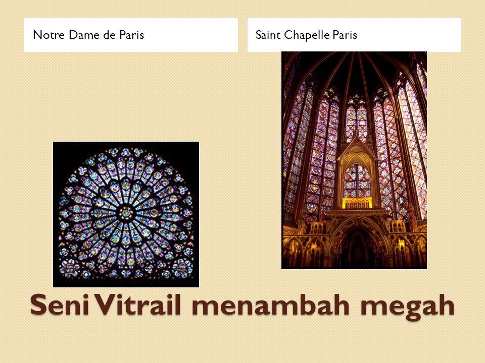 Seni Vitrail menambah megah Notre Dame de ParisSaint Chapelle Paris