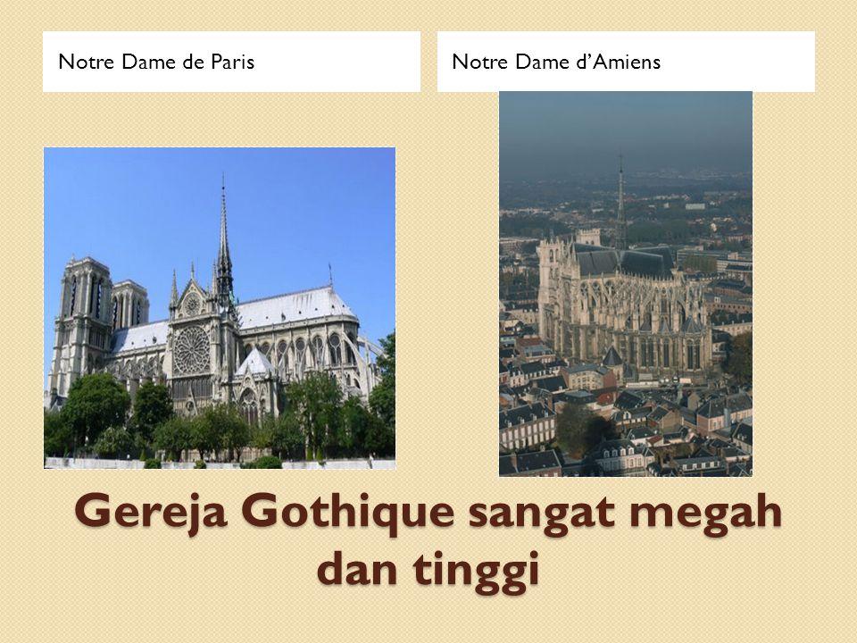 Gereja Gothique sangat megah dan tinggi Notre Dame de ParisNotre Dame d'Amiens