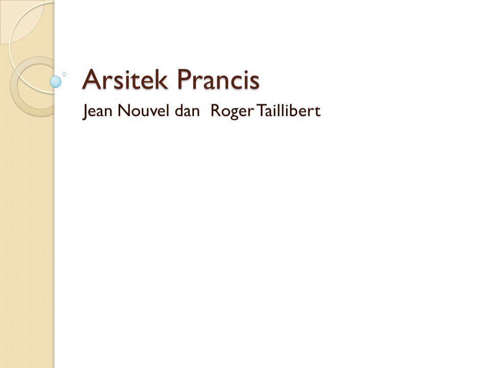 Arsitek Prancis Jean Nouvel dan Roger Taillibert