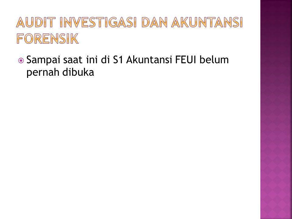  Sampai saat ini di S1 Akuntansi FEUI belum pernah dibuka