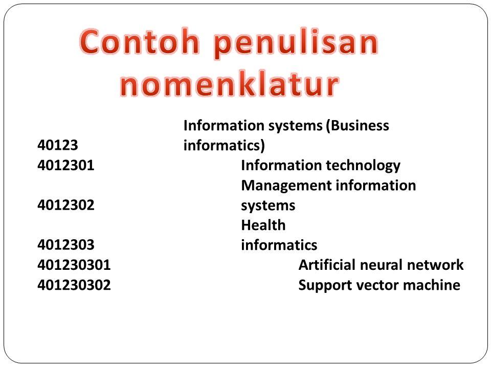 40123 Information systems (Business informatics) 4012301Information technology 4012302 Management information systems 4012303 Health informatics 40123