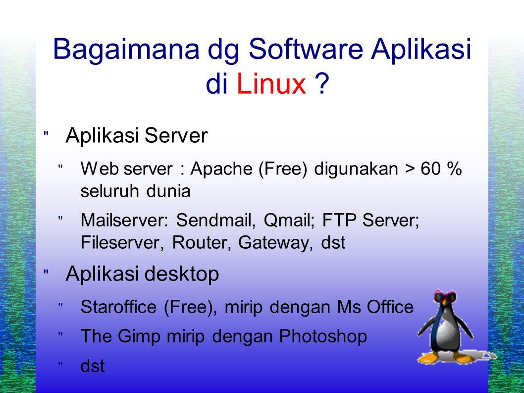 Bagaimana dg Software Aplikasi di Linux .