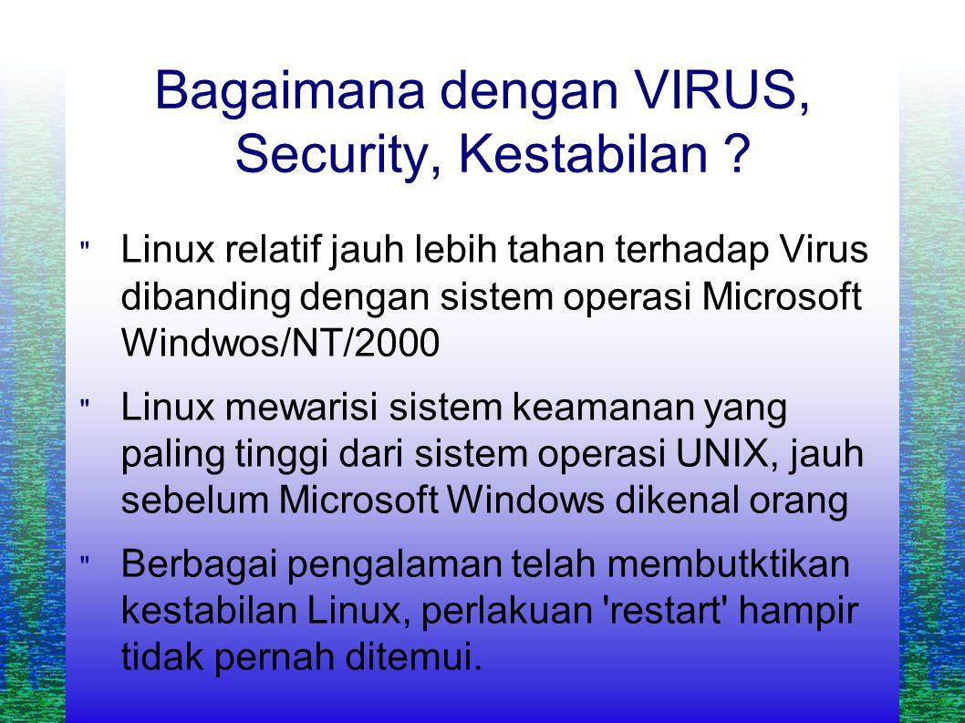 Bagaimana dengan VIRUS, Security, Kestabilan .