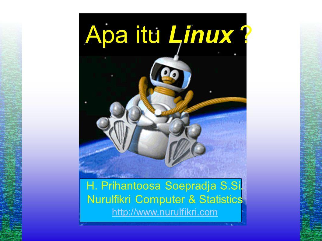 Apa itu Linux . H. Prihantoosa Soepradja S.Si.