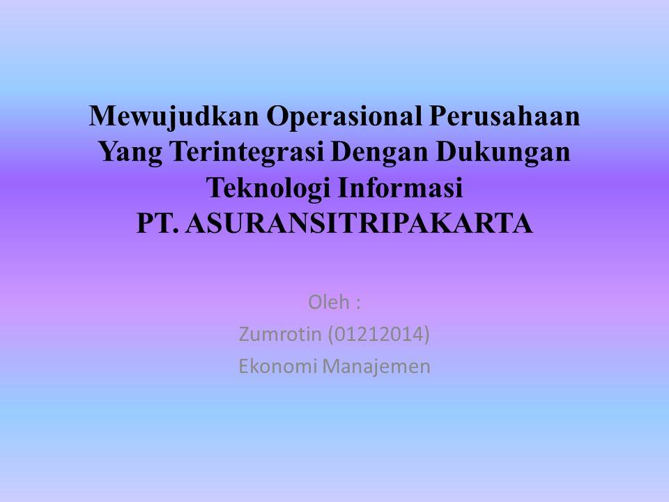 Mewujudkan Operasional Perusahaan Yang Terintegrasi Dengan Dukungan Teknologi Informasi PT.