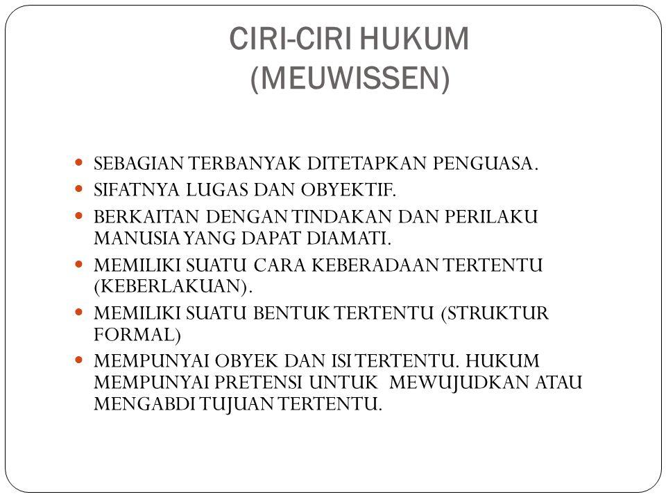 CIRI-CIRI HUKUM (MEUWISSEN) SEBAGIAN TERBANYAK DITETAPKAN PENGUASA.