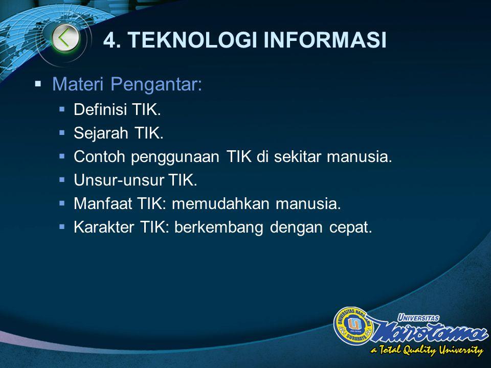 LOGO 4.TEKNOLOGI INFORMASI  Materi Pengantar:  Definisi TIK.