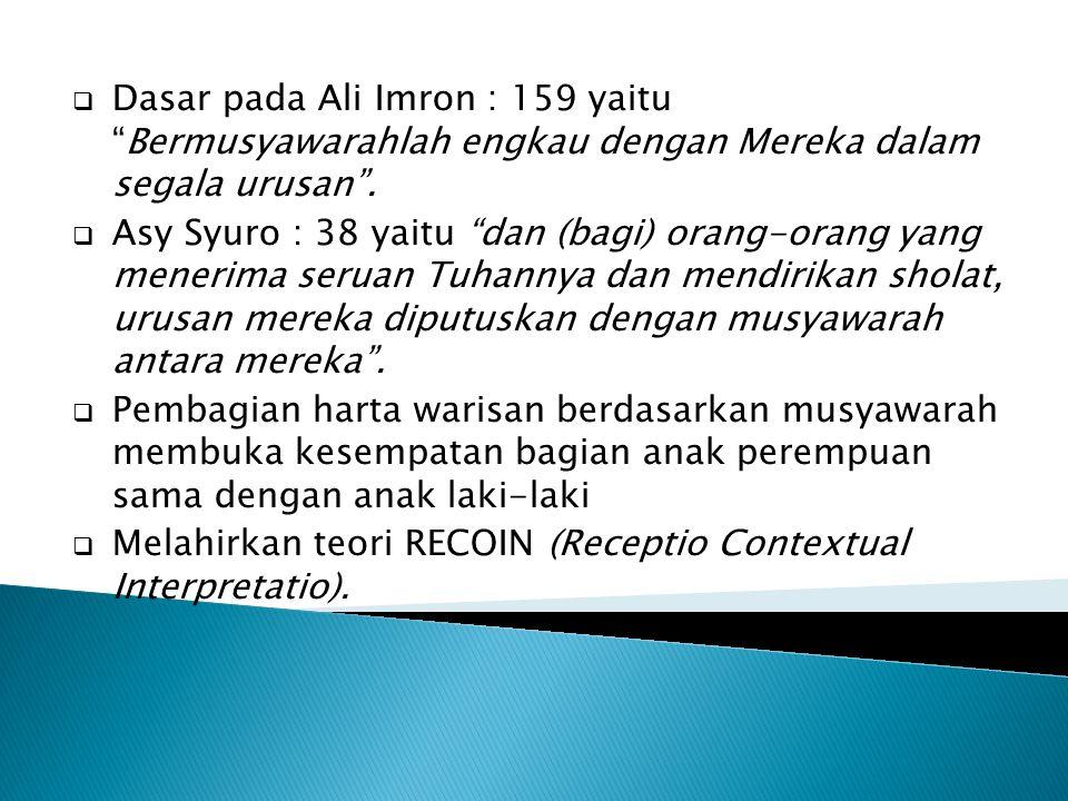 """ Dasar pada Ali Imron : 159 yaitu """"Bermusyawarahlah engkau dengan Mereka dalam segala urusan"""".  Asy Syuro : 38 yaitu """"dan (bagi) orang-orang yang me"""