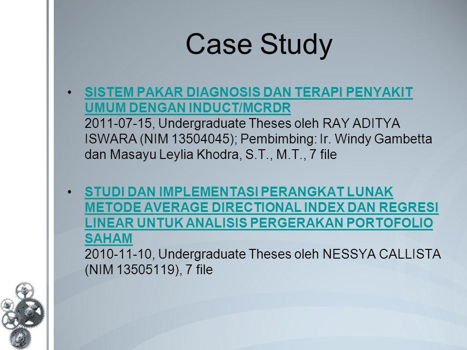 Case Study SISTEM PAKAR DIAGNOSIS DAN TERAPI PENYAKIT UMUM DENGAN INDUCT/MCRDR 2011-07-15, Undergraduate Theses oleh RAY ADITYA ISWARA (NIM 13504045); Pembimbing: Ir.