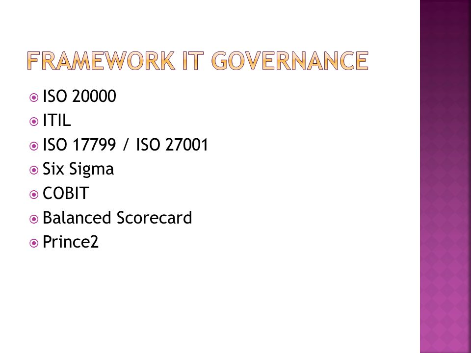AREACOBITBSCPRINCE2SIX SIGMA FunctionMapping IT Process Mapping IT Activities Service Mapping IT Project Management Improve and Measure IT Area4 Process and 34 Domain 4 Persepektif8 Process2 Metodologi IssuerISACAAnalog Devices CCTABob Galvin dan Bill Smith Implementati on Information System Audit Mengukur aktivitas Organisasi Menilai manajemen project Mengidentifik asi dan memperbaiki proses cacat ConsultantAccounting Firm, IT Consulting Firm IT Consulting firm