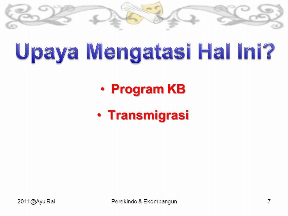 Program KBProgram KB TransmigrasiTransmigrasi 2011@Ayu RaiPerekindo & Ekombangun7