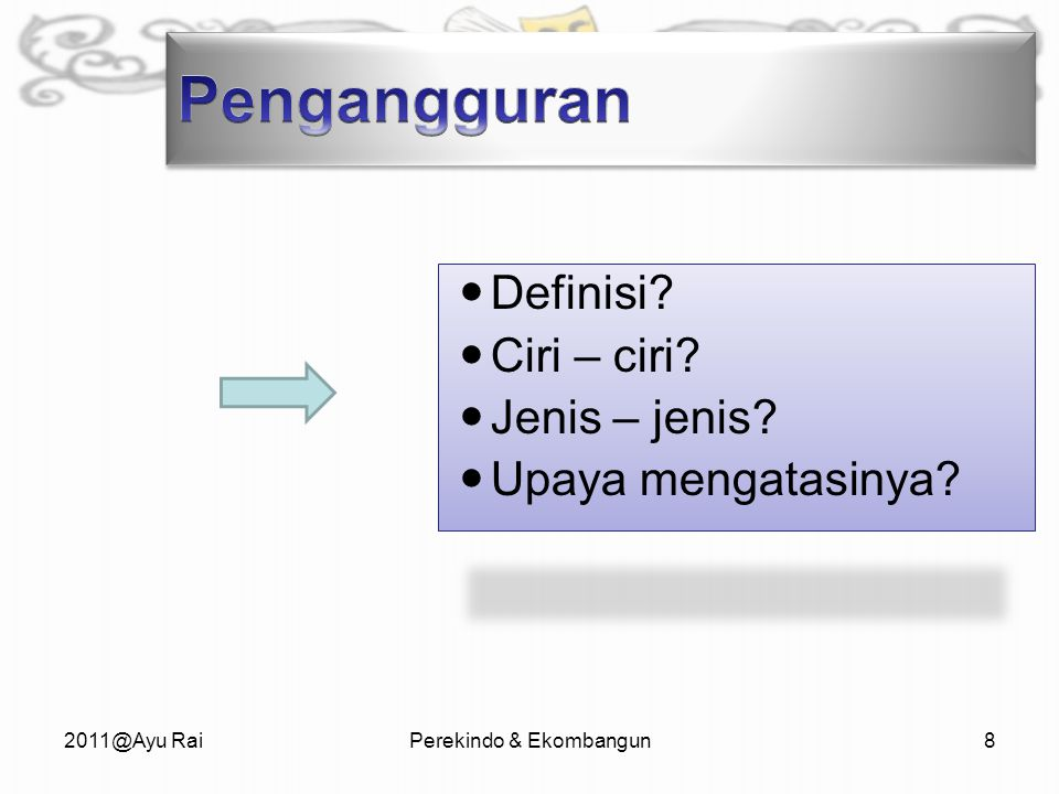 Definisi Ciri – ciri Jenis – jenis Upaya mengatasinya 2011@Ayu RaiPerekindo & Ekombangun8