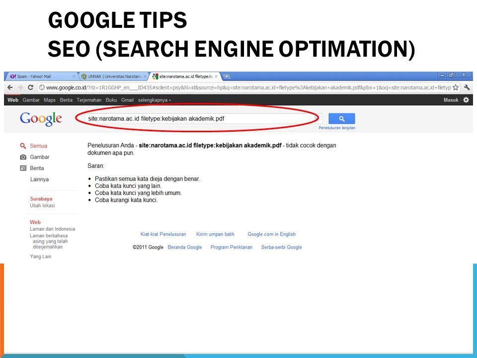 Masih banyak tips & trik yang dapat kita lakukan sendiri untuk melakukan optimasi pencarian dengan mesin pencari GOOGLE.