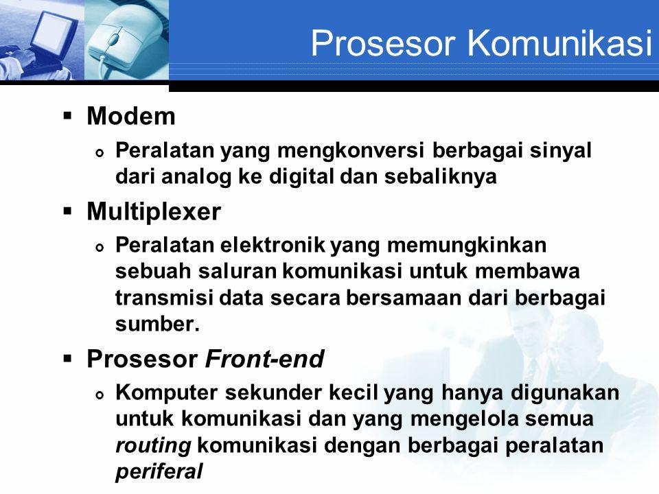 Prosesor Komunikasi  Modem  Peralatan yang mengkonversi berbagai sinyal dari analog ke digital dan sebaliknya  Multiplexer  Peralatan elektronik y