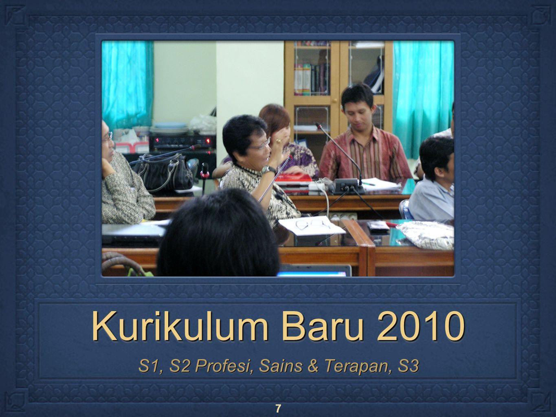 7 Kurikulum Baru 2010 S1, S2 Profesi, Sains & Terapan, S3