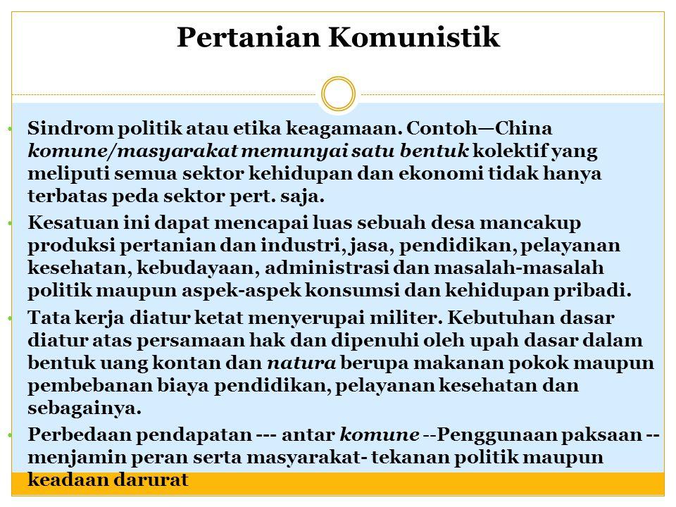 Pertanian Komunistik Sindrom politik atau etika keagamaan.