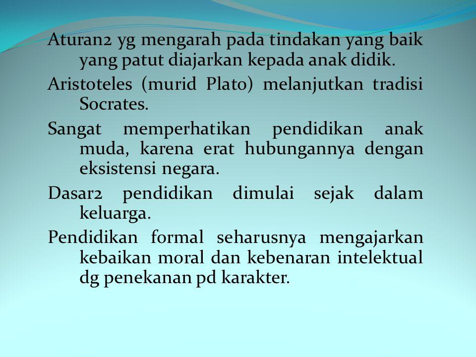 Aturan2 yg mengarah pada tindakan yang baik yang patut diajarkan kepada anak didik.