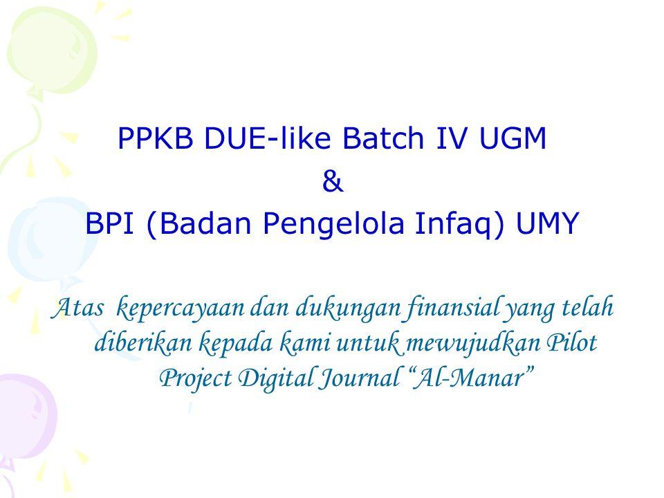 PPKB DUE-like Batch IV UGM & BPI (Badan Pengelola Infaq) UMY Atas kepercayaan dan dukungan finansial yang telah diberikan kepada kami untuk mewujudkan Pilot Project Digital Journal Al-Manar
