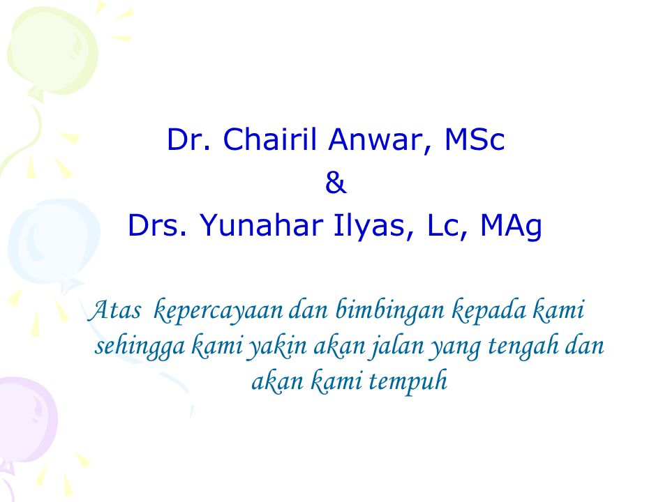 Dr. Chairil Anwar, MSc & Drs.