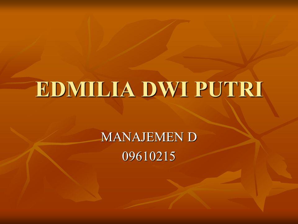 EDMILIA DWI PUTRI MANAJEMEN D 09610215