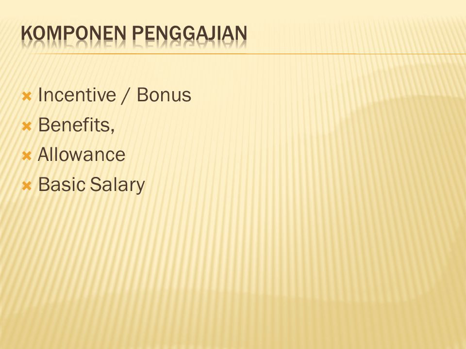  Incentive / Bonus  Benefits,  Allowance  Basic Salary