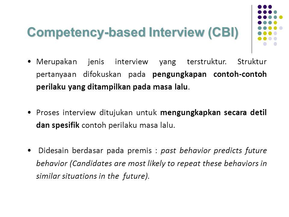 Competency-based Interview (CBI) Merupakan jenis interview yang terstruktur.