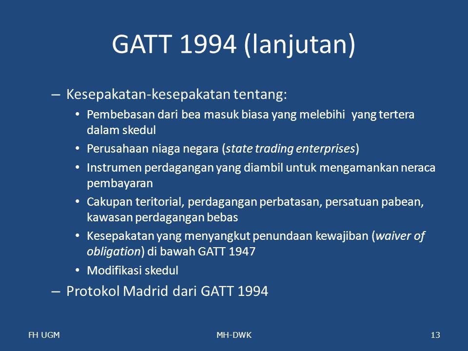 GATT 1994 (lanjutan) – Kesepakatan-kesepakatan tentang: Pembebasan dari bea masuk biasa yang melebihi yang tertera dalam skedul Perusahaan niaga negar