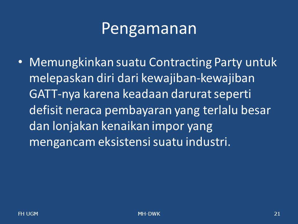 Pengamanan Memungkinkan suatu Contracting Party untuk melepaskan diri dari kewajiban-kewajiban GATT-nya karena keadaan darurat seperti defisit neraca