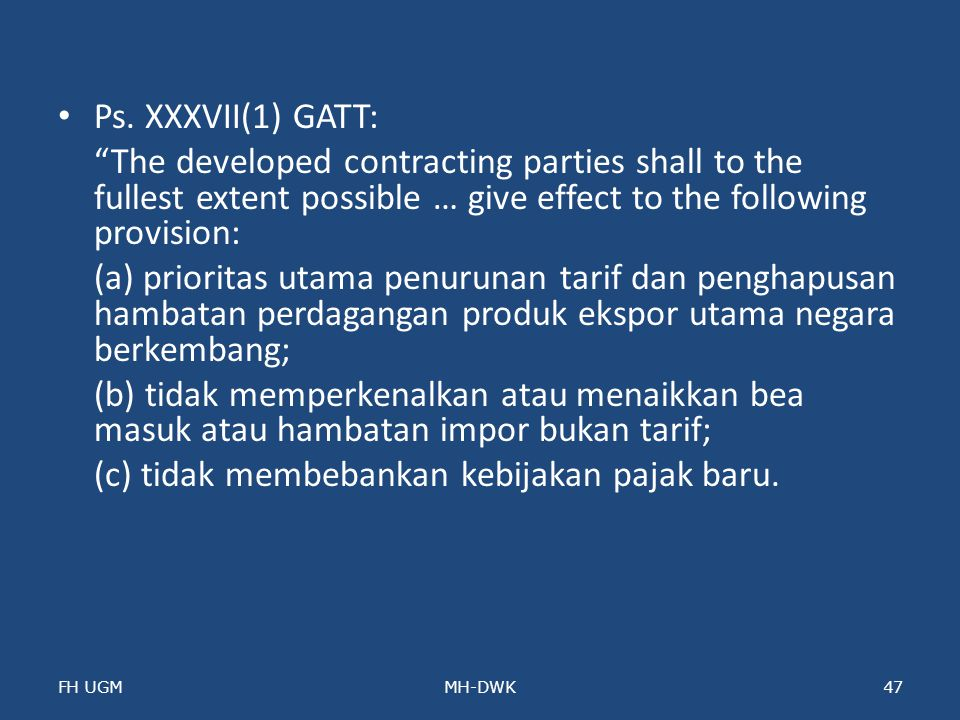 """Ps. XXXVII(1) GATT: """"The developed contracting parties shall to the fullest extent possible … give effect to the following provision: (a) prioritas ut"""
