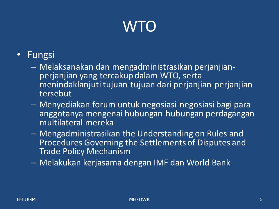 WTO Cakupan – GATT 1994, GATS, TRIPs – Dispute Settlement Rules – Trade Policy Review Mechanism – Plurilateral Agreements FH UGMMH-DWK7