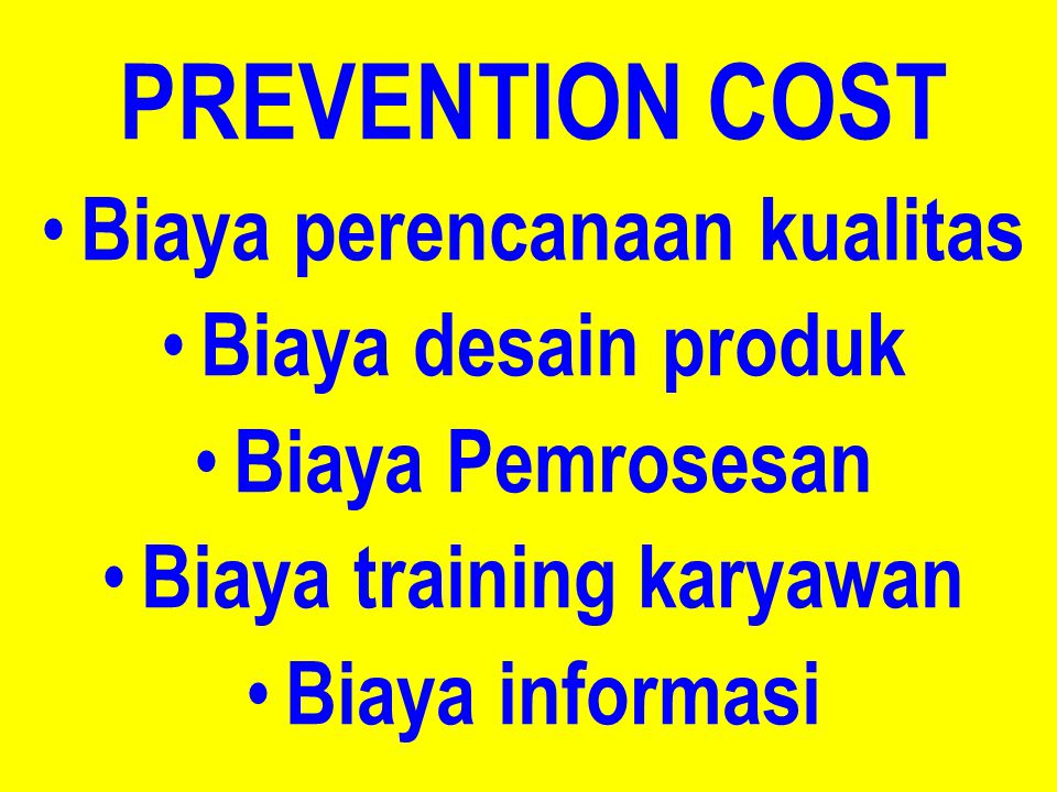 BIAYA KUALITAS PREVENTION COST APPRAISAL COST INTERNAL FAILURE COST EXTERNAL FAILURE COST