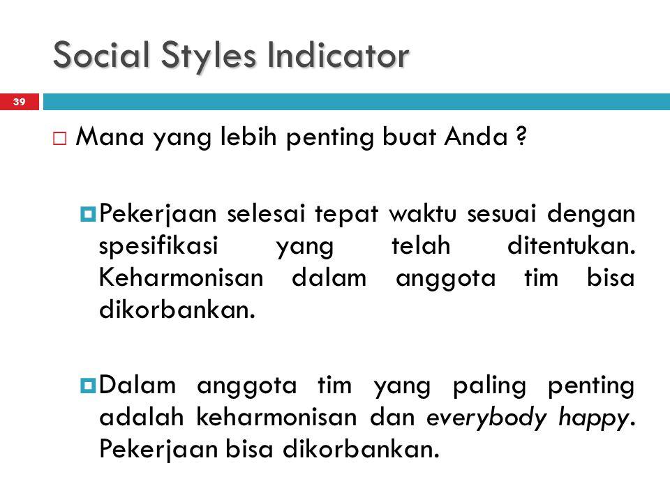Social Styles Indicator 39  Mana yang lebih penting buat Anda .