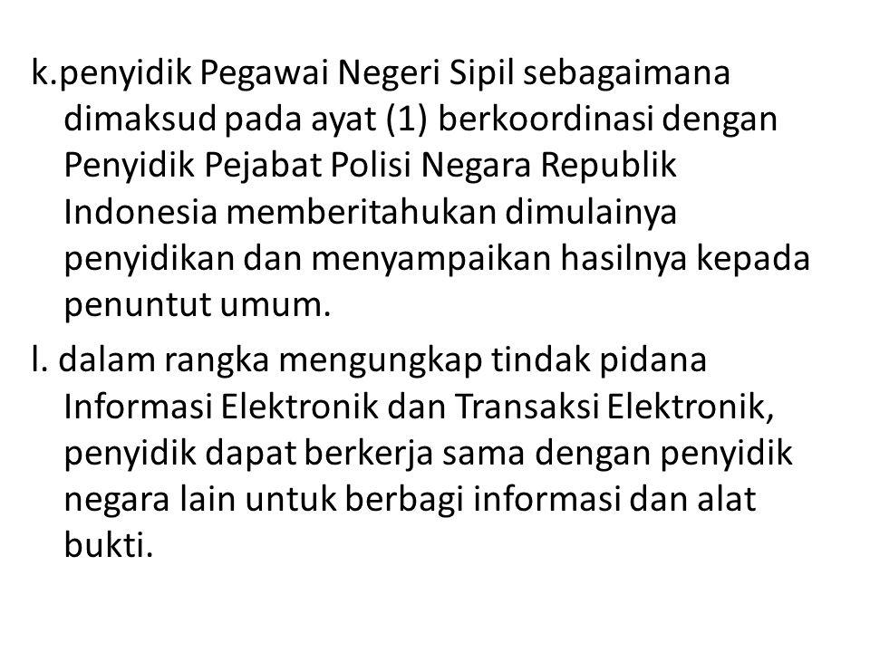 k.penyidik Pegawai Negeri Sipil sebagaimana dimaksud pada ayat (1) berkoordinasi dengan Penyidik Pejabat Polisi Negara Republik Indonesia memberitahuk