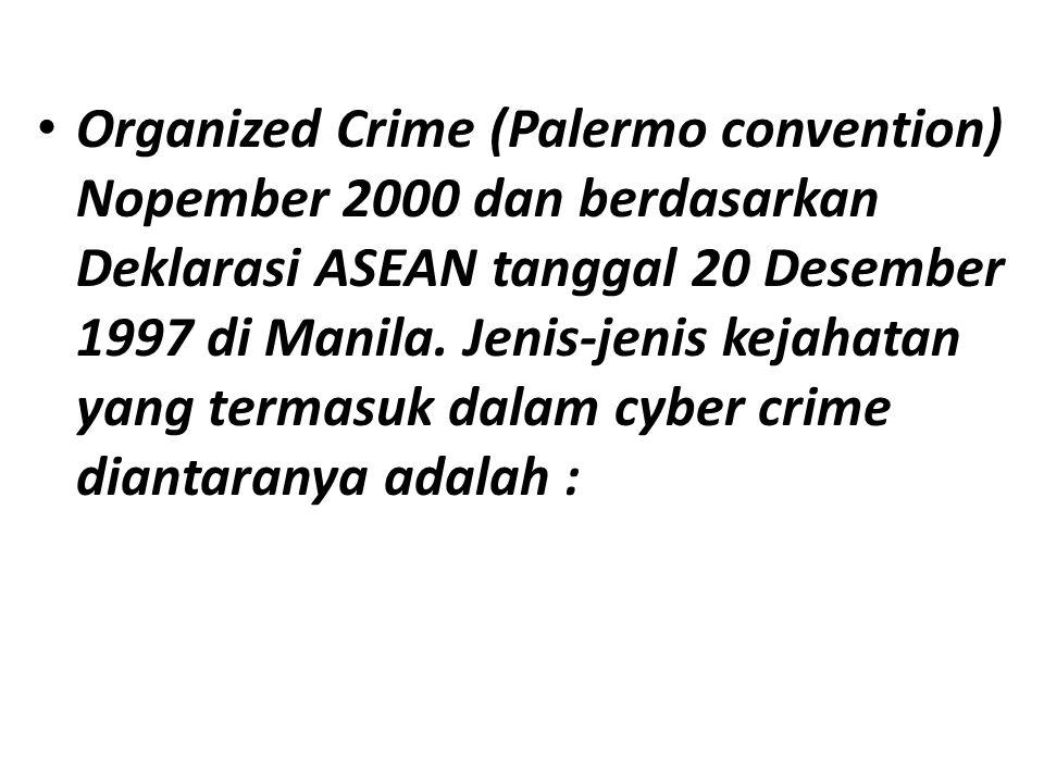Organized Crime (Palermo convention) Nopember 2000 dan berdasarkan Deklarasi ASEAN tanggal 20 Desember 1997 di Manila. Jenis-jenis kejahatan yang term