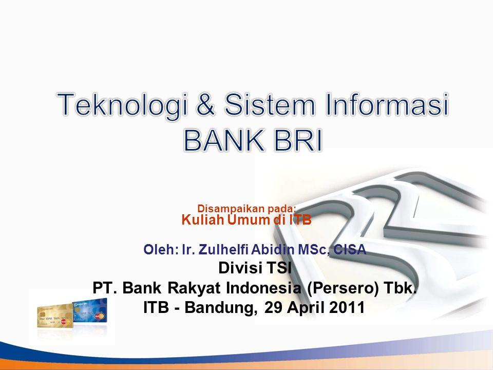 Implementasi TI di BRI (1/2) Operasional: Centralized Core Banking Systems (CBS) BRINETS Aplikasi Credit Card Aplikasi pendukung CBS: SVS, Web eBank, BDS Middle ware server untuk Host- to-host (B-to-B) FEP (font end processor) untuk manajemen eChannel: ATM, CDM, EDC, KIOSK, internet banking Data warehouse, regulatory report, financial & management report Aplikasi treasury, trade finance Email systems Existing Access & Short Plan: Unit Kerja Online (KC, KCP, Unit, KK, Teras): + 6.000 ATM: + 6.000 EDC (& fitur mini ATM): + 20.000 Kiosk, CDM, Fingerprint.