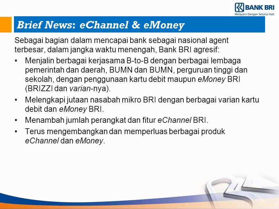 Brief News: eChannel & eMoney Sebagai bagian dalam mencapai bank sebagai nasional agent terbesar, dalam jangka waktu menengah, Bank BRI agresif: Menja