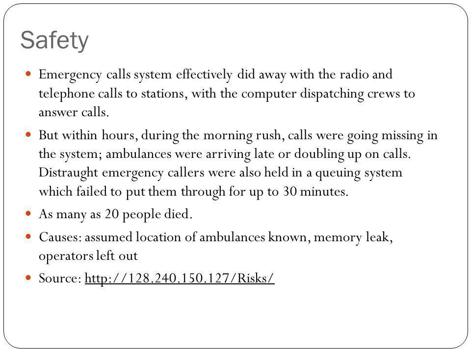 Safety Emergency calls system effectively did away with the radio and telephone calls to stations, with the computer dispatching crews to answer calls