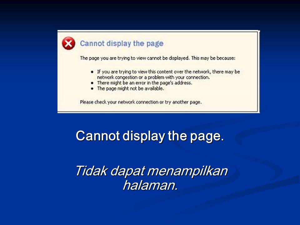 Cannot display the page. Tidak dapat menampilkan halaman.