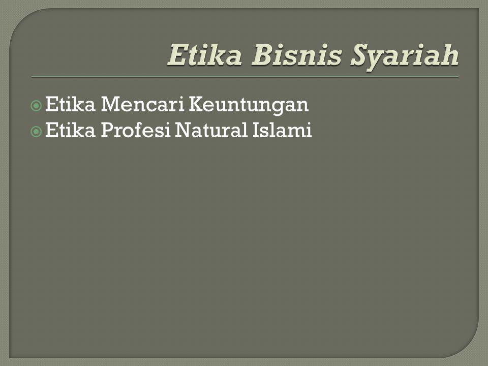  Etika Mencari Keuntungan  Etika Profesi Natural Islami
