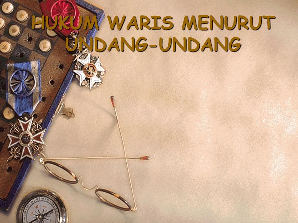 HUKUM WARIS MENURUT UNDANG-UNDANG