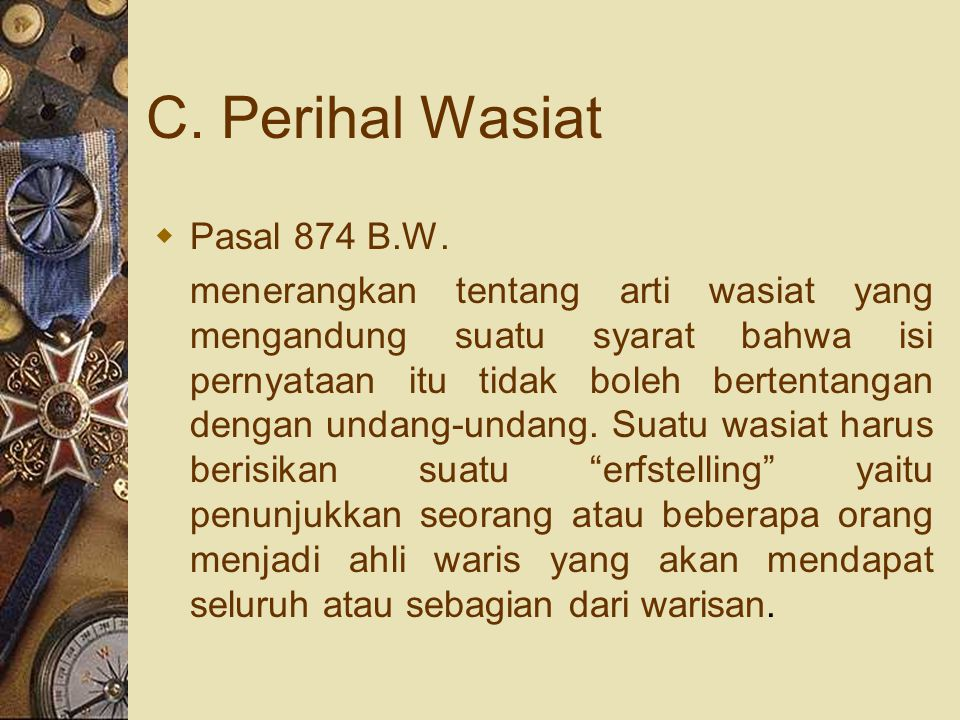 C.Perihal Wasiat  Pasal 874 B.W.