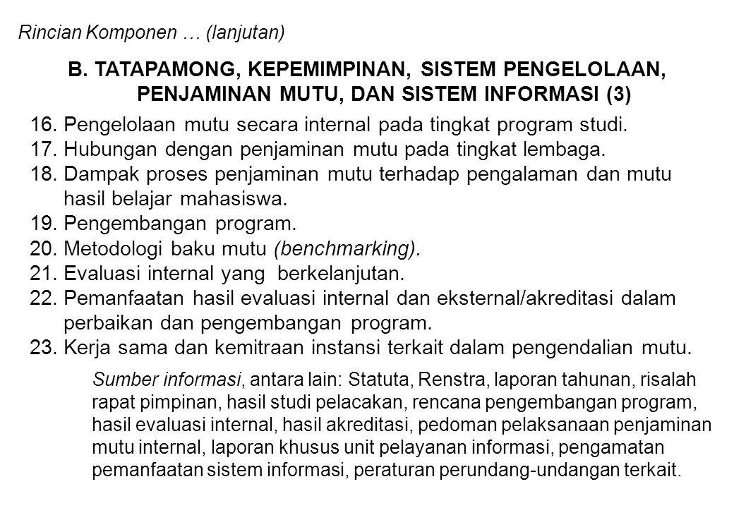 Sumber informasi, antara lain: Statuta, Renstra, laporan tahunan, risalah rapat pimpinan, hasil studi pelacakan, rencana pengembangan program, hasil e