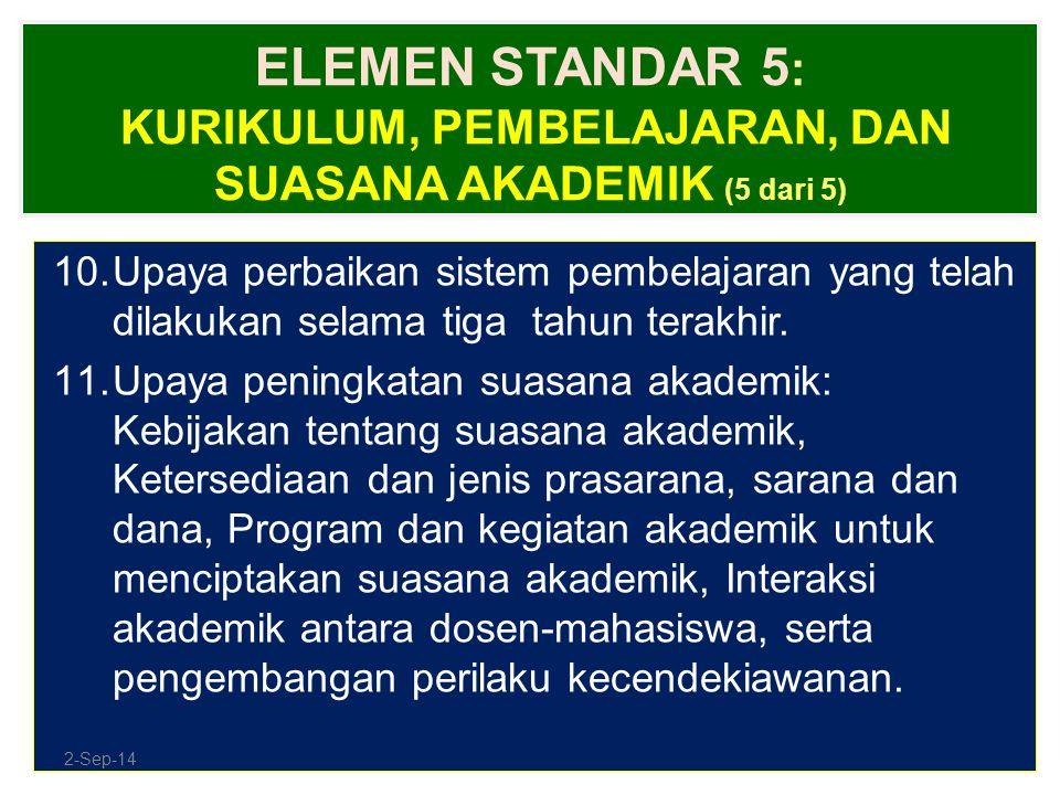 ELEMEN STANDAR 5 : KURIKULUM, PEMBELAJARAN, DAN SUASANA AKADEMIK (5 dari 5) 10.Upaya perbaikan sistem pembelajaran yang telah dilakukan selama tiga ta