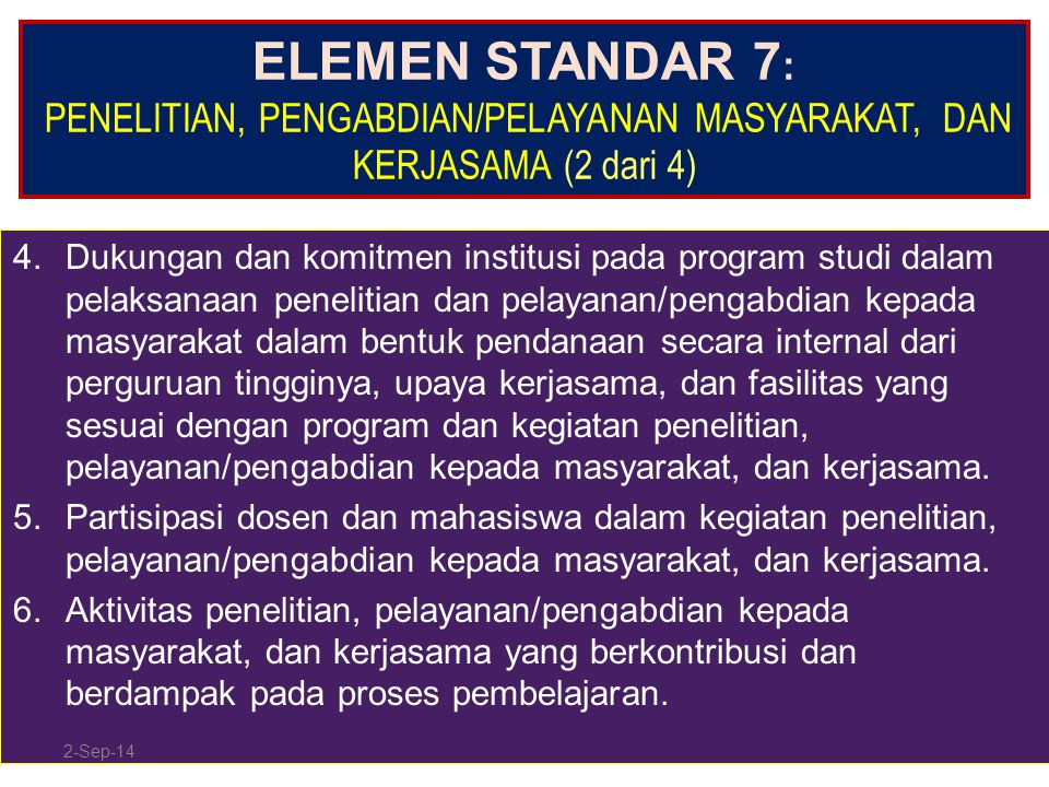 ELEMEN STANDAR 7 : PENELITIAN, PENGABDIAN/PELAYANAN MASYARAKAT, DAN KERJASAMA (2 dari 4) 4.Dukungan dan komitmen institusi pada program studi dalam pe