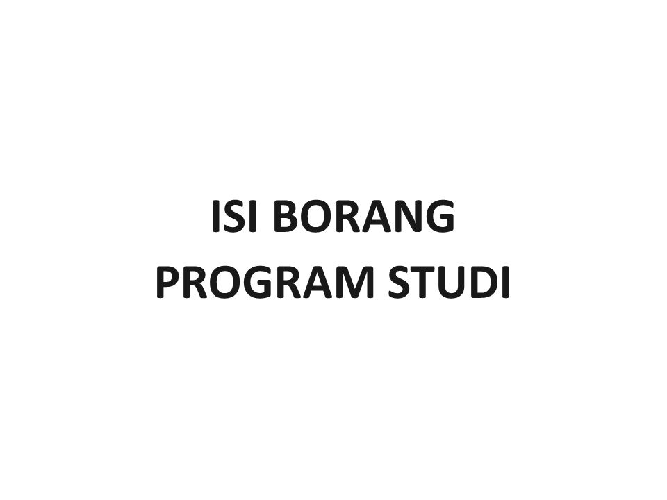 BAN-PT NATIONAL ACCREDITATION AGENCY FOR HIGHER EDUCATION BAN-PT NATIONAL ACCREDITATION AGENCY FOR HIGHER EDUCATION ISI BORANG PROGRAM STUDI