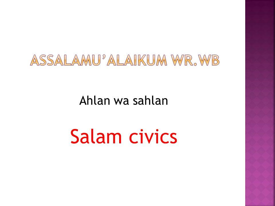 Ahlan wa sahlan Salam civics