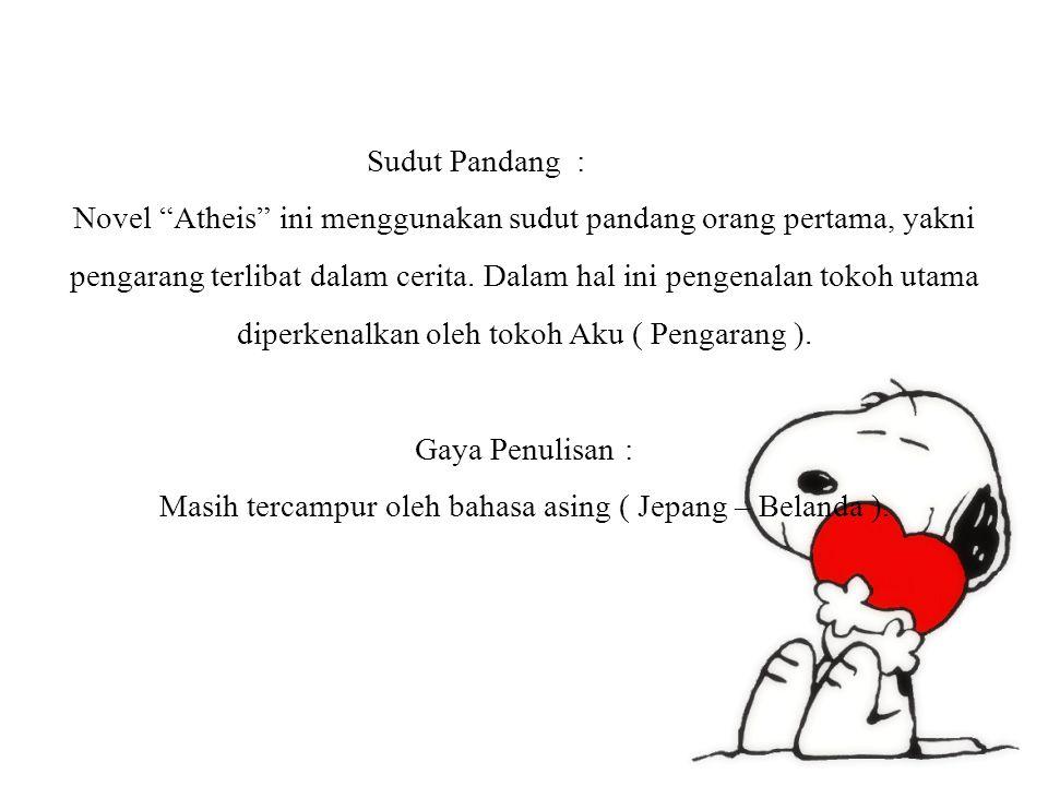 Setting : – Lereng Gunung Telaga Bodas bernama Kampung Panyeredan, Bandung.