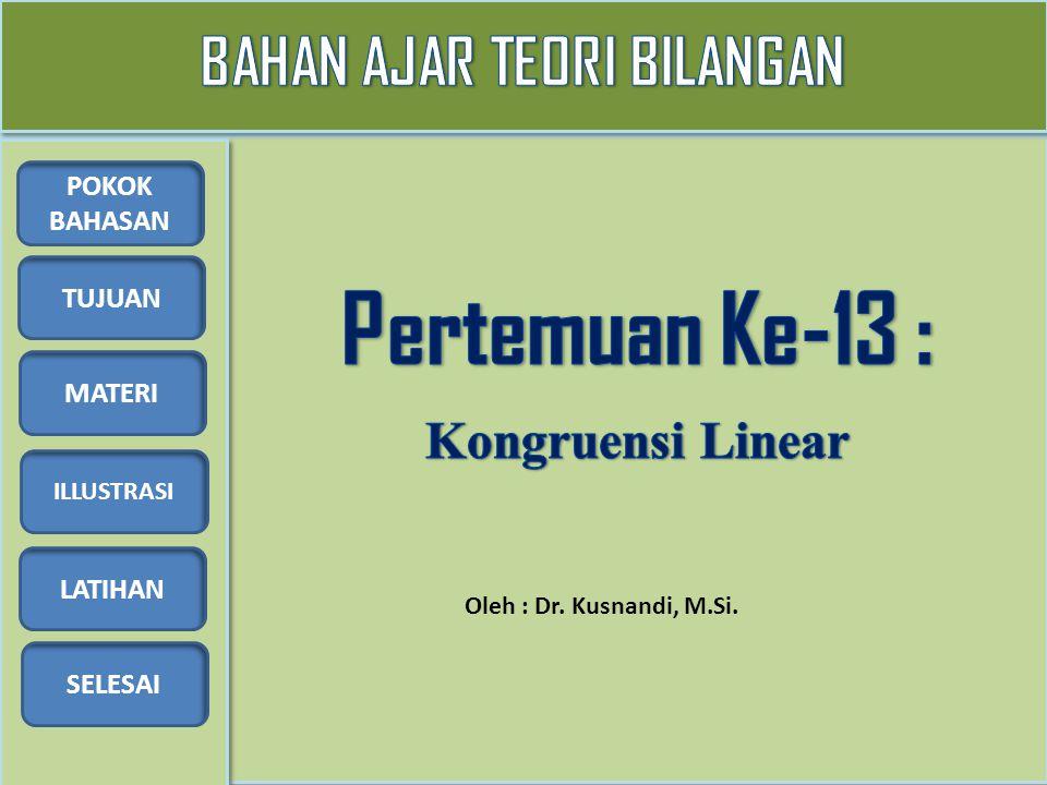 TUJUAN MATERI ILLUSTRASI LATIHAN SELESAI POKOK BAHASAN Oleh : Dr. Kusnandi, M.Si.