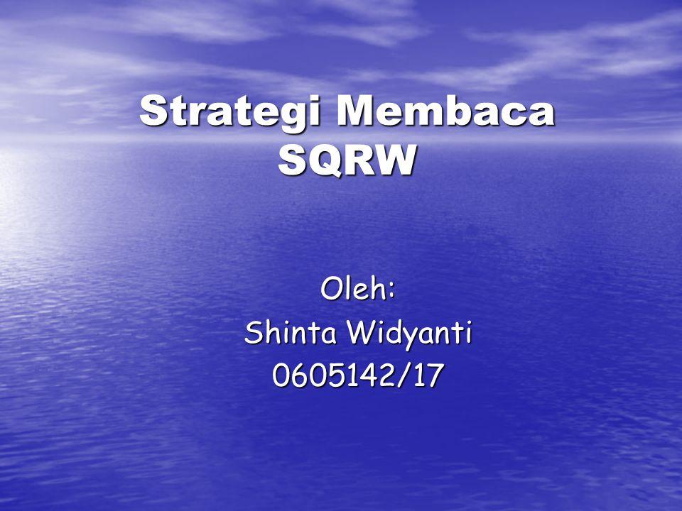Pengertian SQRW adalah suatu strategi 4 langkah untuk membaca dan mengambil catatan dari bab dalam suatu buku teks.