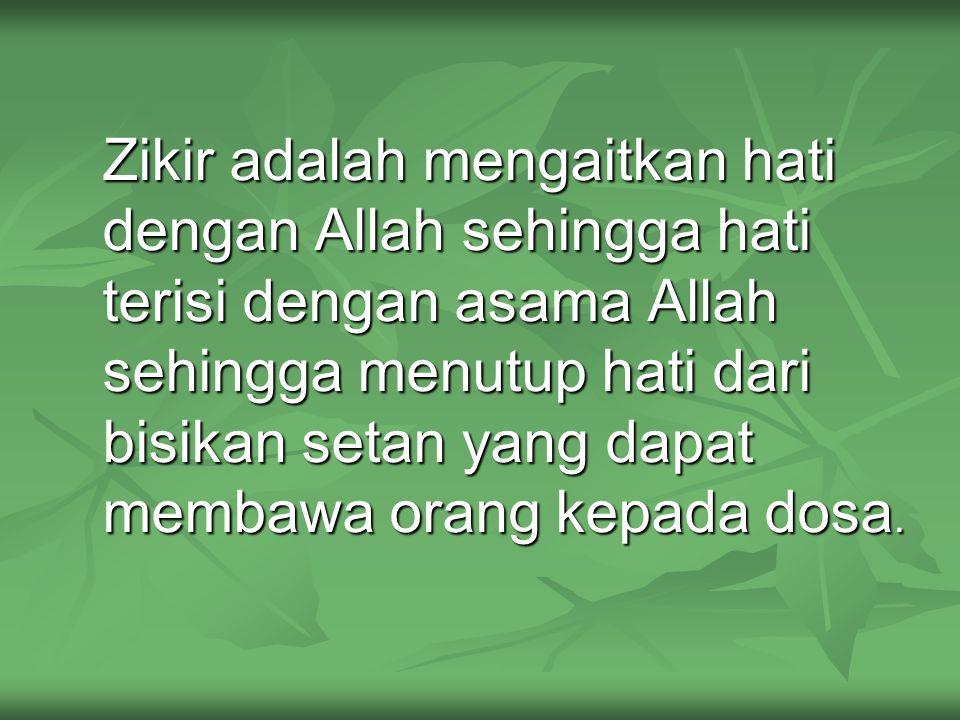 Dorongan dari Allah untuk berzikir dalam Al-Quran : Berzikir berarti bersyukur kepada Allah dan mengingat-Nya.